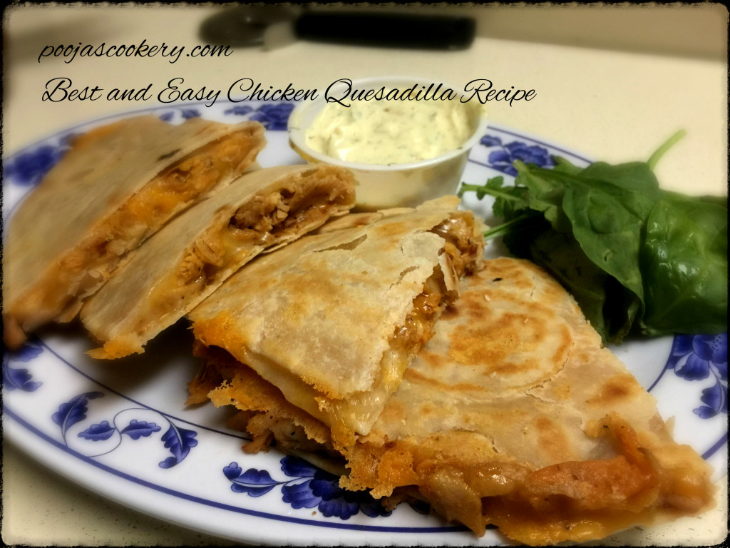 Best and Easy Chicken Quesadilla Recipe | poojascookery.com