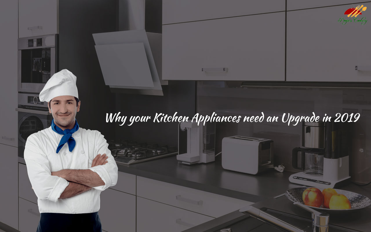 Why your Kitchen Appliances need an Upgrade in 2019